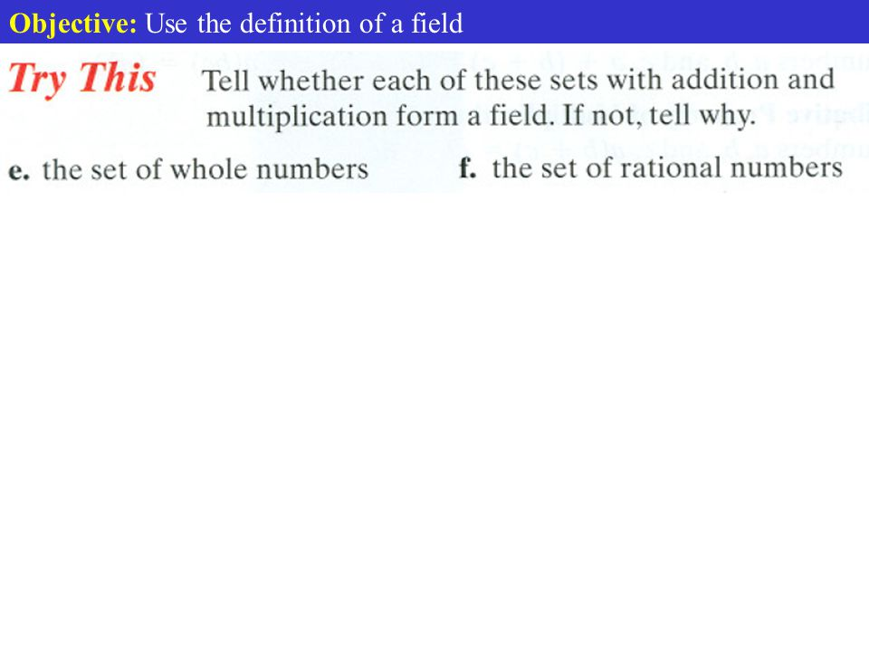 Objective: Use the definition of a field