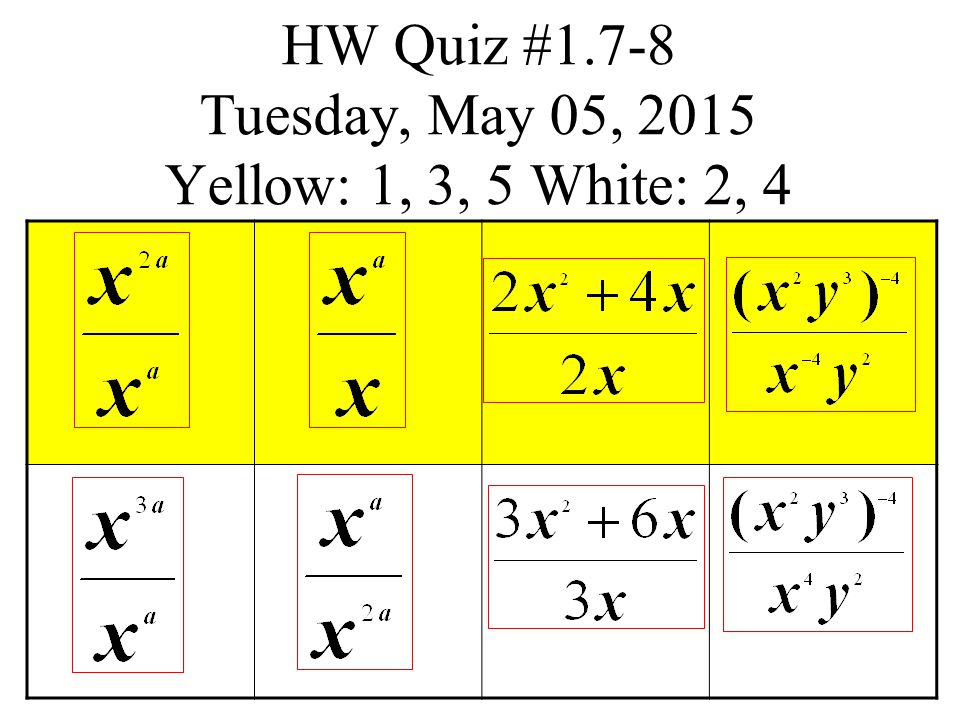 HW Quiz #1.7-8 Friday, April 14, 2017 Yellow: 1, 3, 5 White: 2, 4
