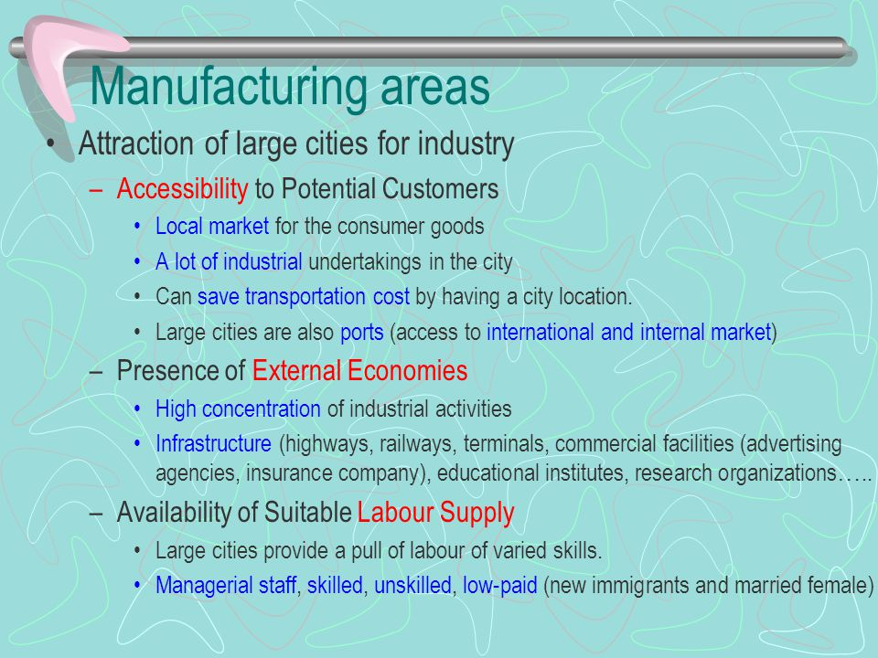 Manufacturing areas Attraction of large cities for industry