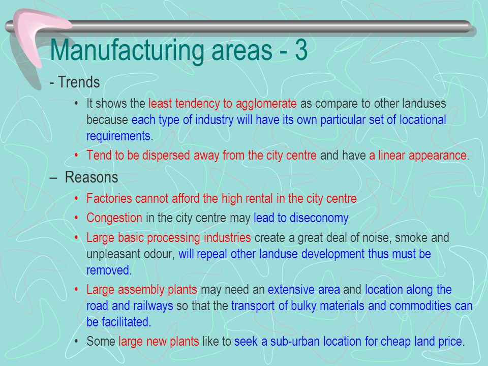 Manufacturing areas - 3 - Trends Reasons