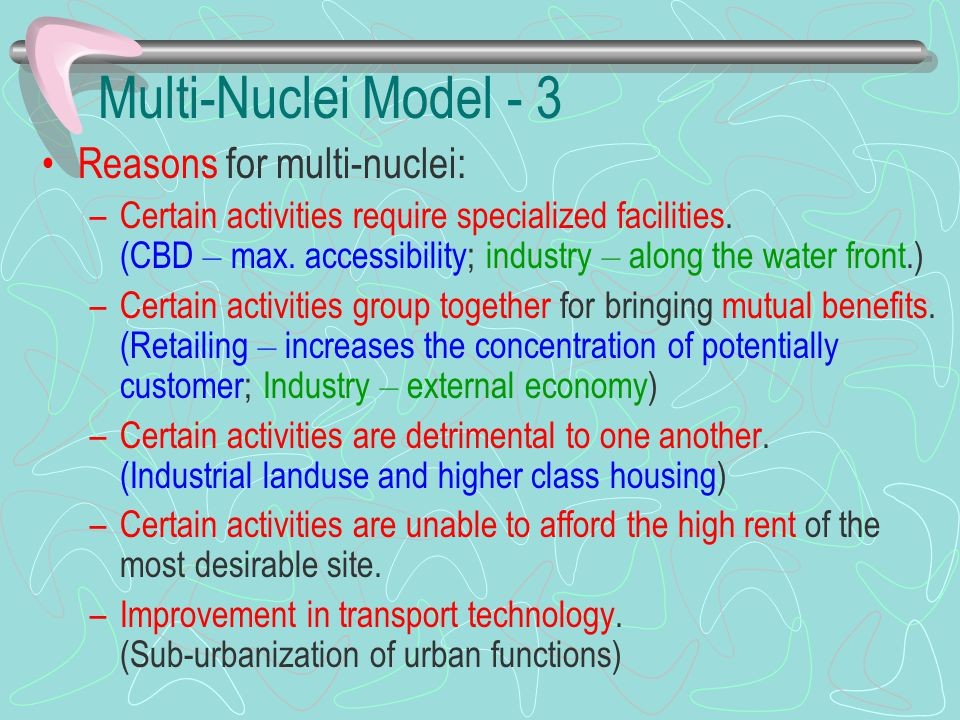 Multi-Nuclei Model - 3 Reasons for multi-nuclei: