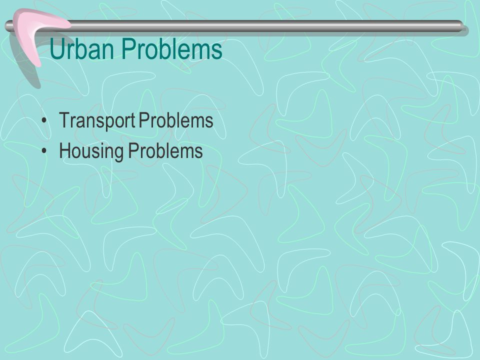 Urban Problems Transport Problems Housing Problems