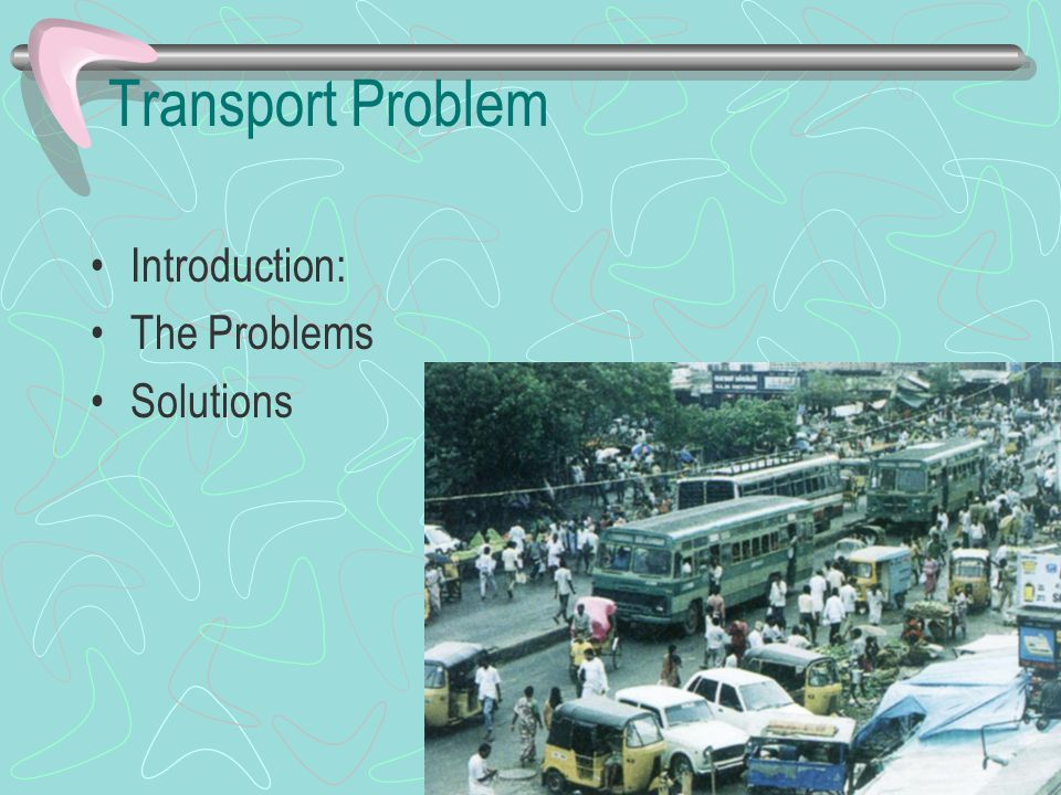 Transport Problem Introduction: The Problems Solutions