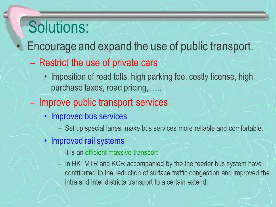 Solutions: Encourage and expand the use of public transport.