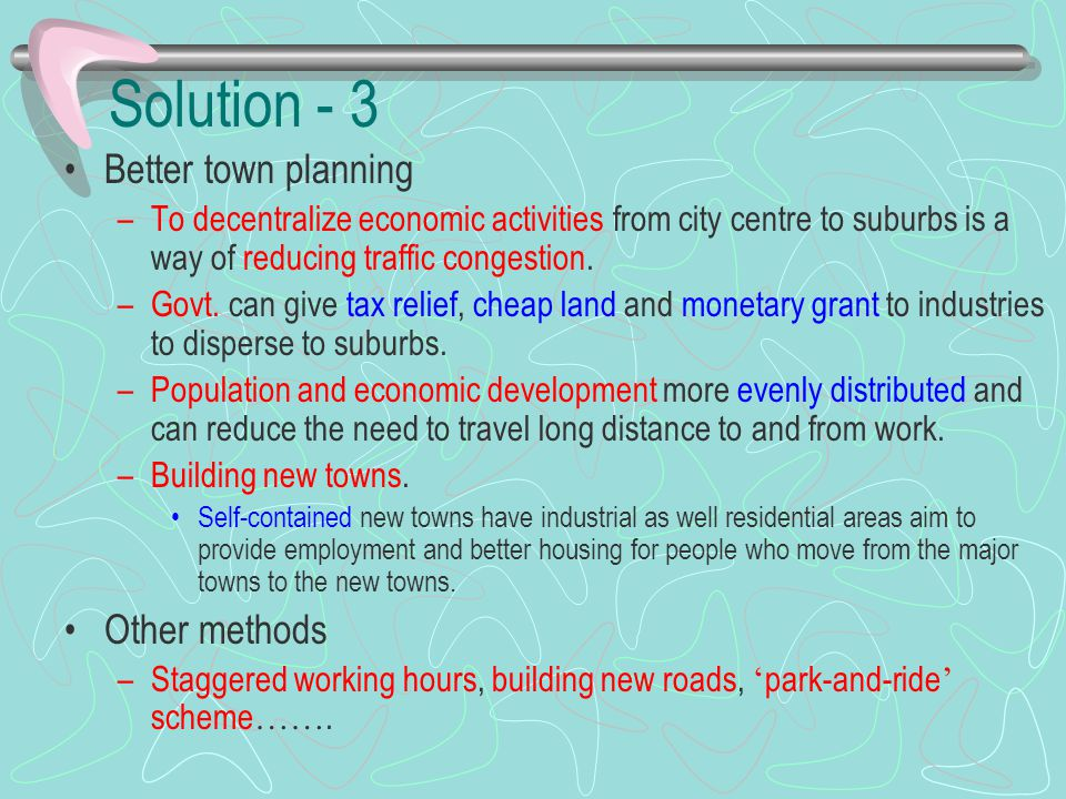 Solution - 3 Better town planning Other methods