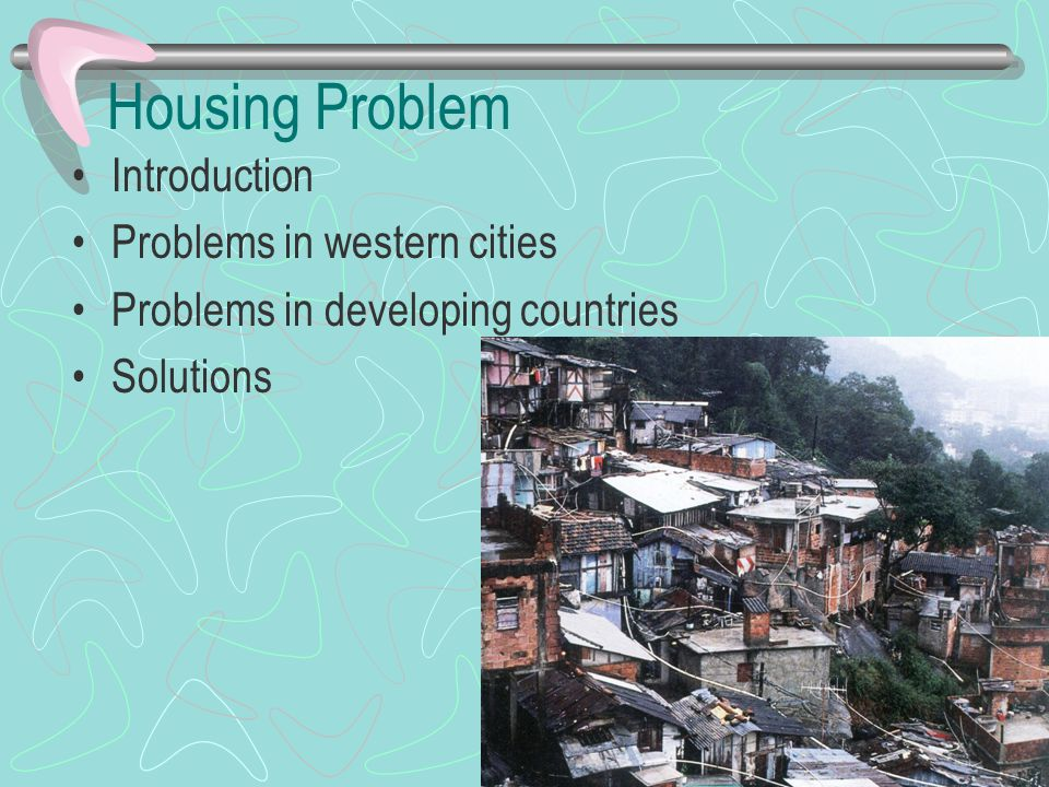 Housing Problem Introduction Problems in western cities