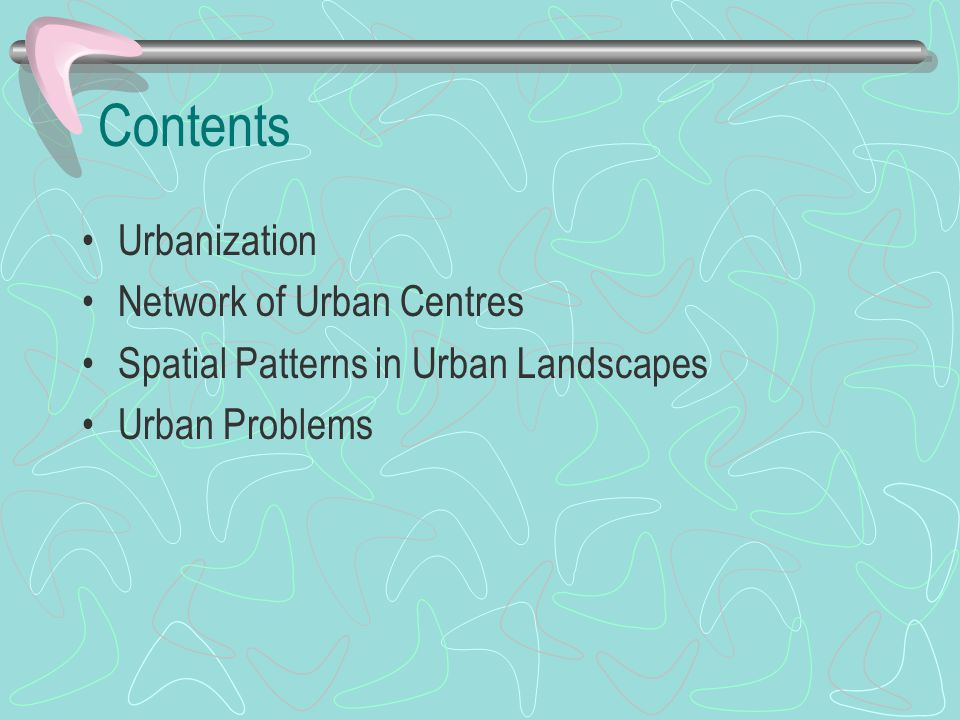 Contents Urbanization Network of Urban Centres