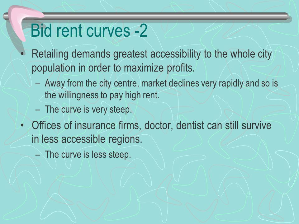 Bid rent curves -2 Retailing demands greatest accessibility to the whole city population in order to maximize profits.