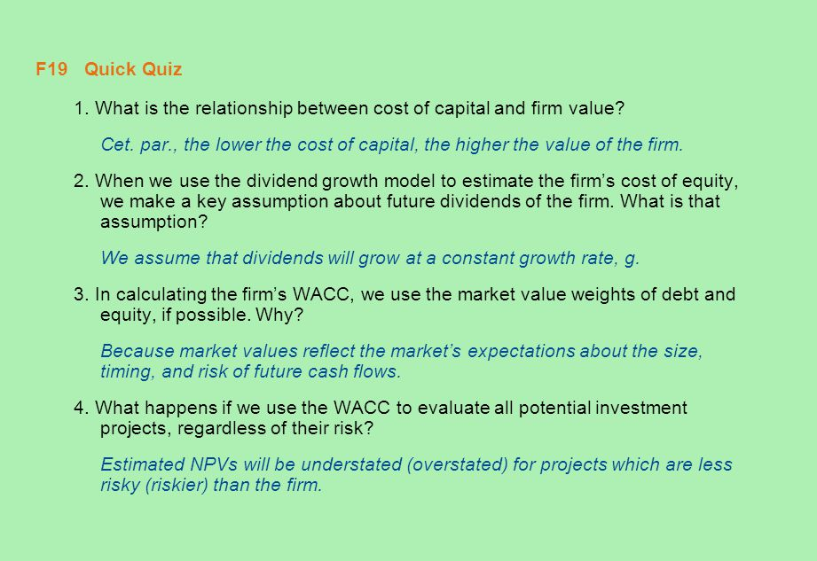 F19 Quick Quiz 1. What is the relationship between cost of capital and firm value