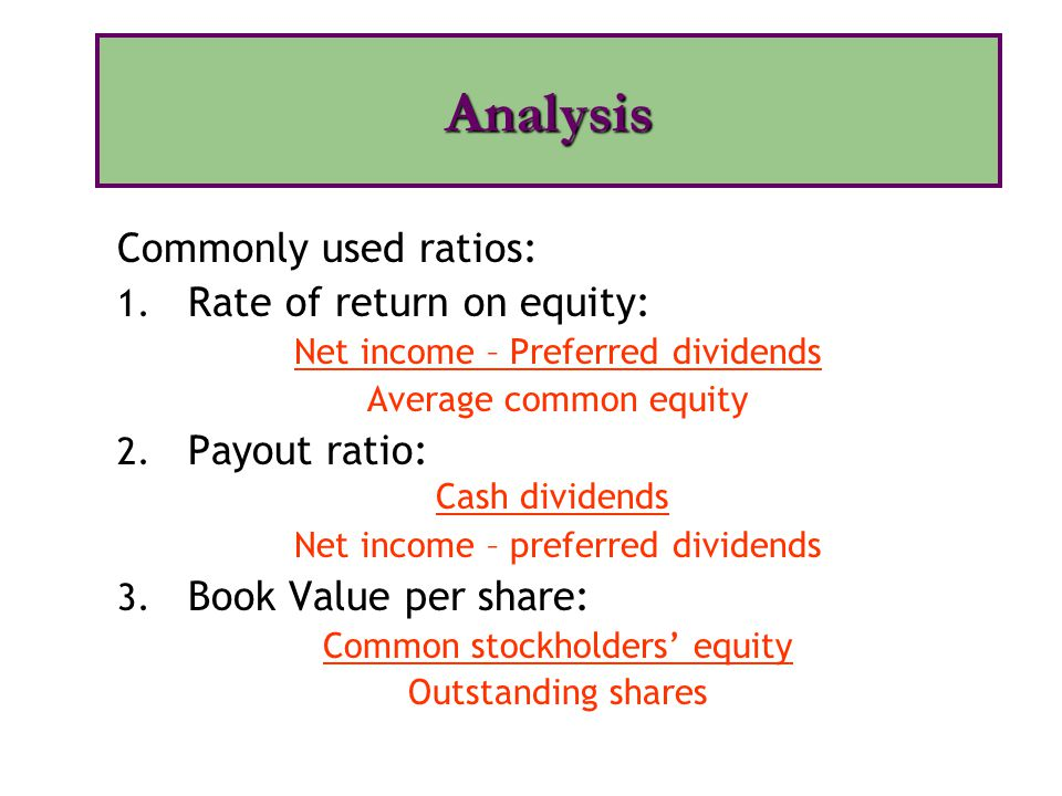 Analysis Commonly used ratios: Rate of return on equity: