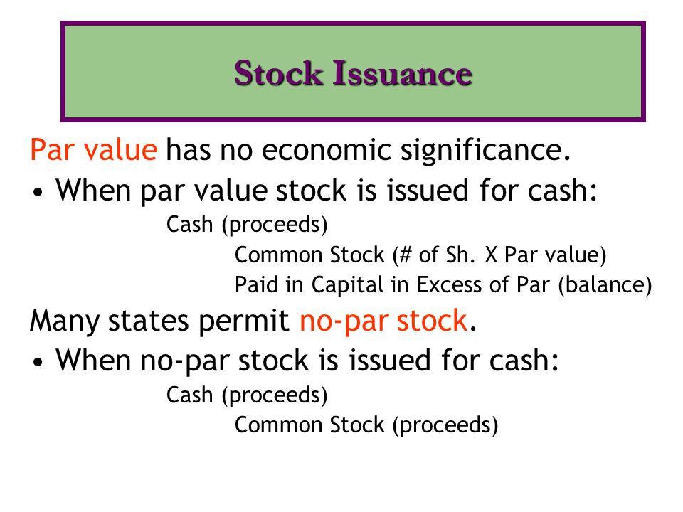 Stock Issuance Par value has no economic significance.