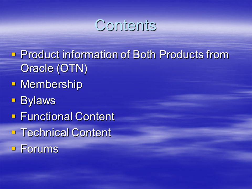 Contents Product information of Both Products from Oracle (OTN)