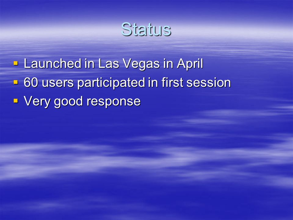 Status Launched in Las Vegas in April
