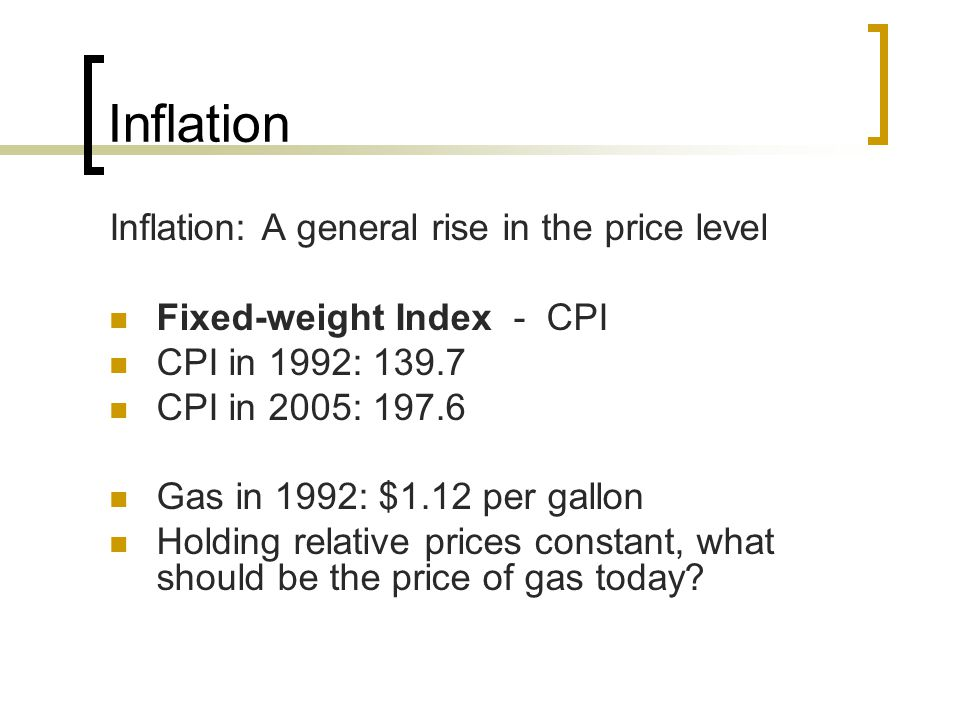 Inflation Inflation: A general rise in the price level