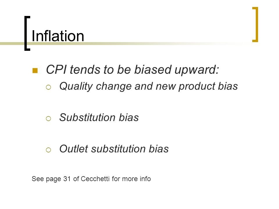 Inflation CPI tends to be biased upward: