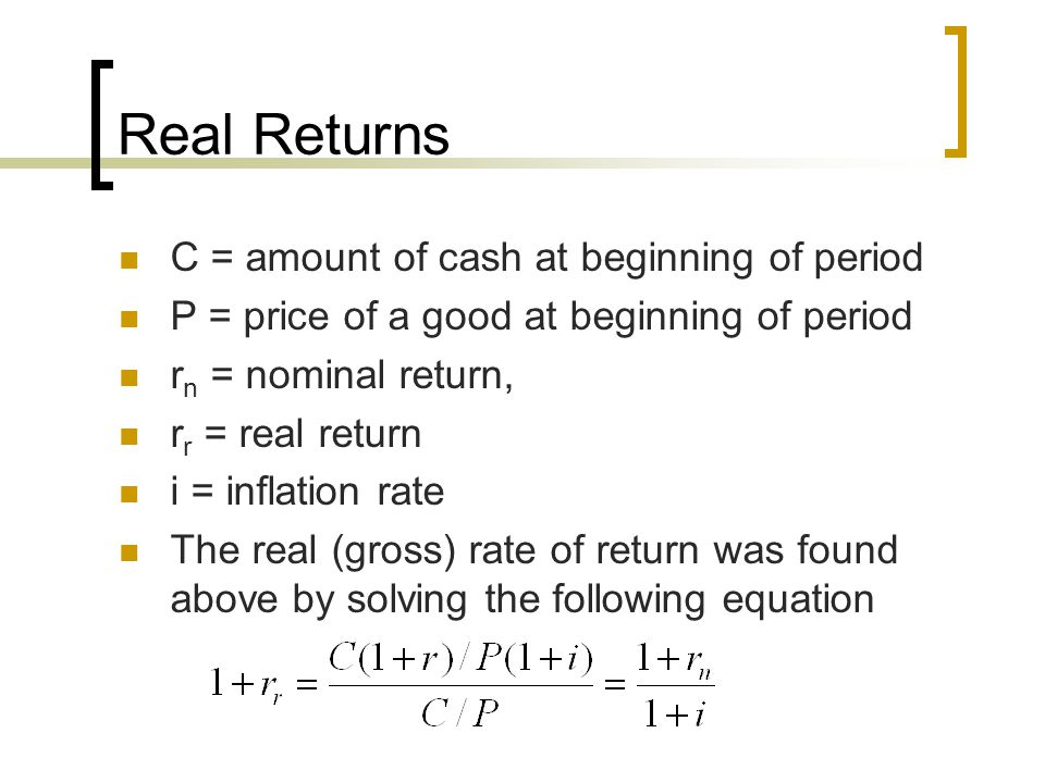 Real Returns C = amount of cash at beginning of period