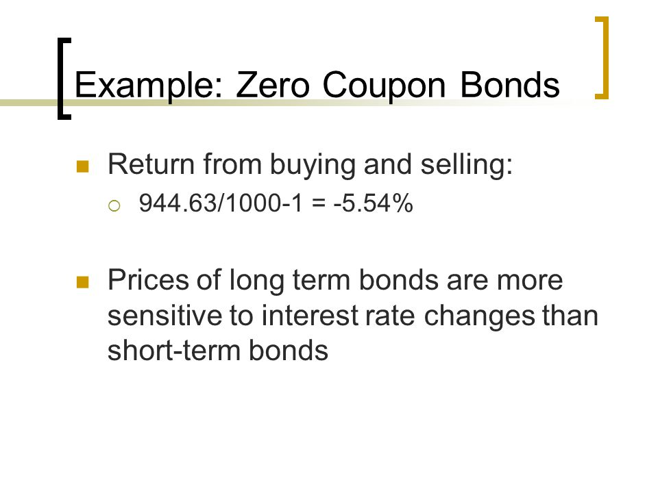 Example: Zero Coupon Bonds