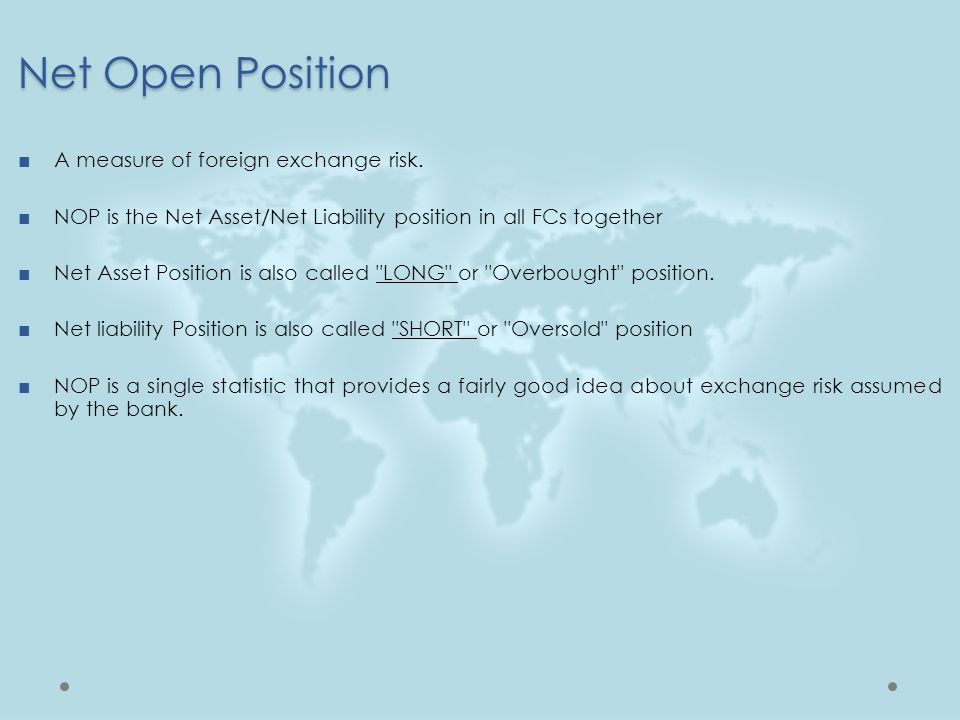 Net Open Position A measure of foreign exchange risk.