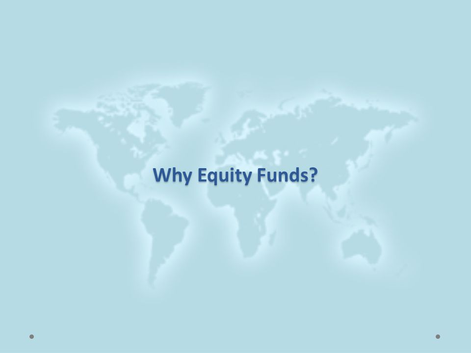 Why Equity Funds