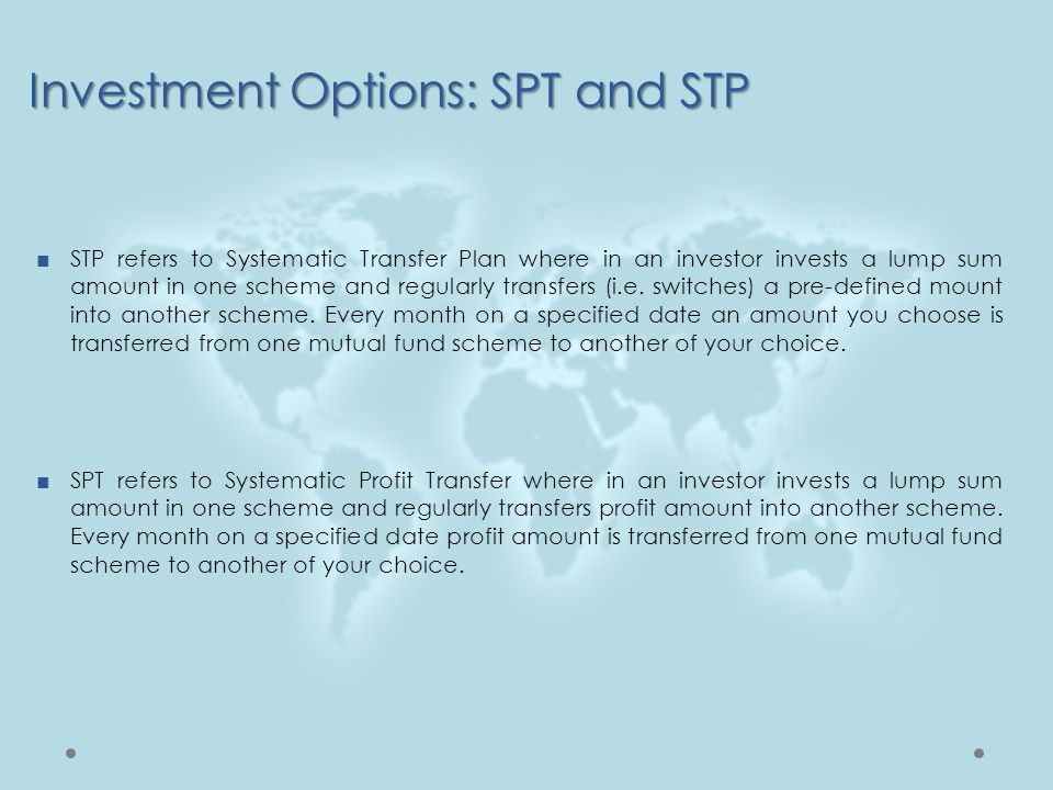 Investment Options: SPT and STP