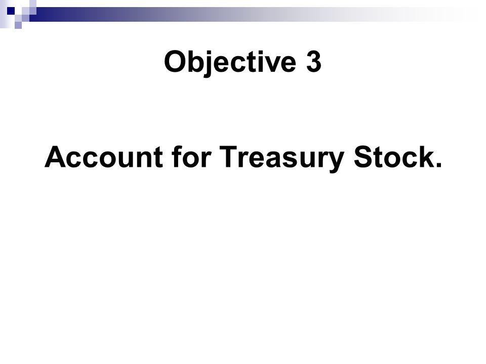 Account for Treasury Stock.