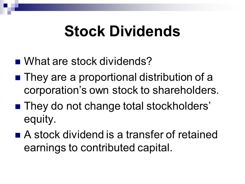 Stock Dividends What are stock dividends