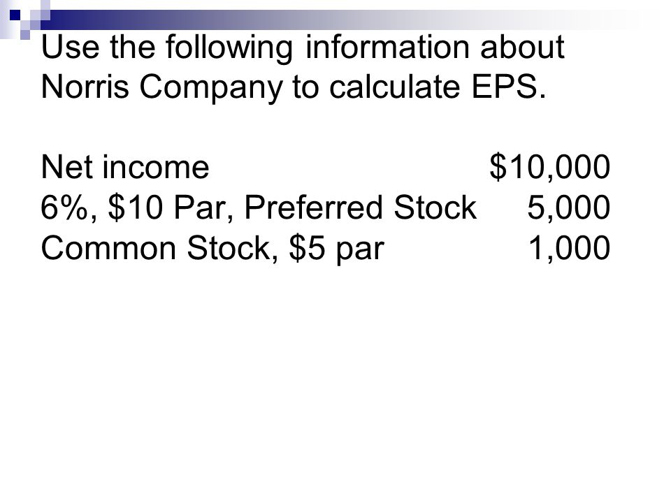 Use the following information about Norris Company to calculate EPS