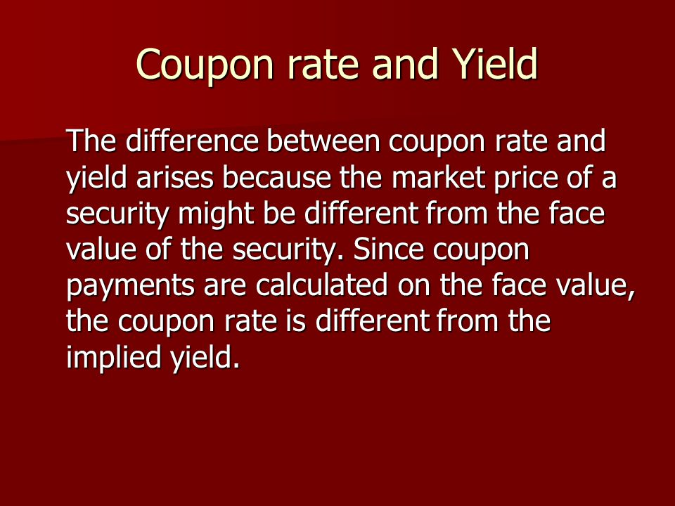 Coupon rate and Yield