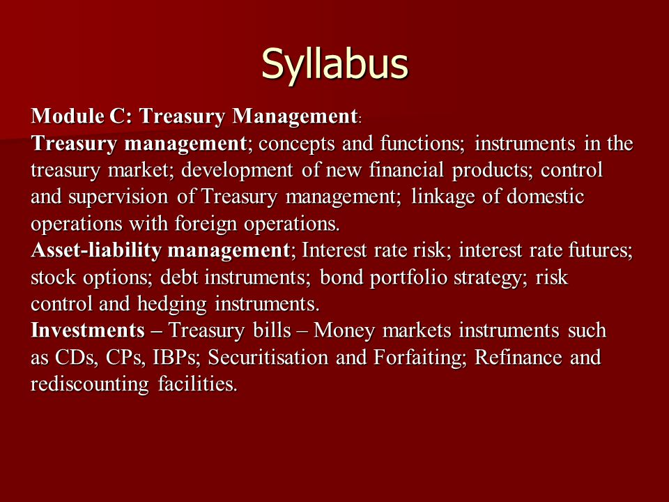 Syllabus Module C: Treasury Management: