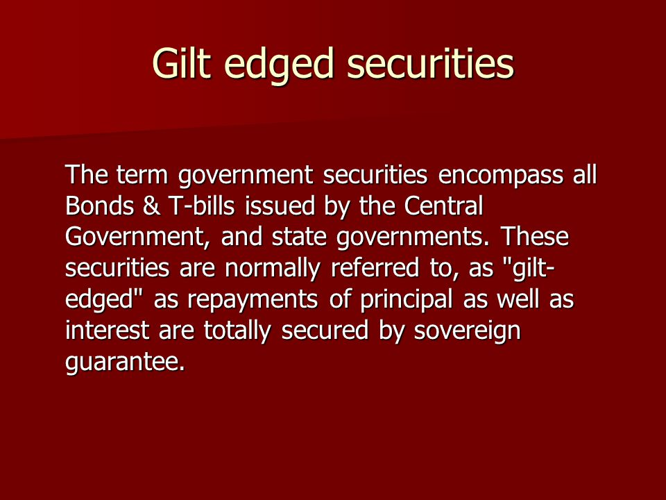Gilt edged securities