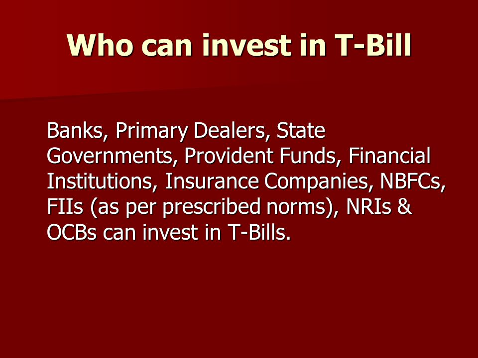 Who can invest in T-Bill