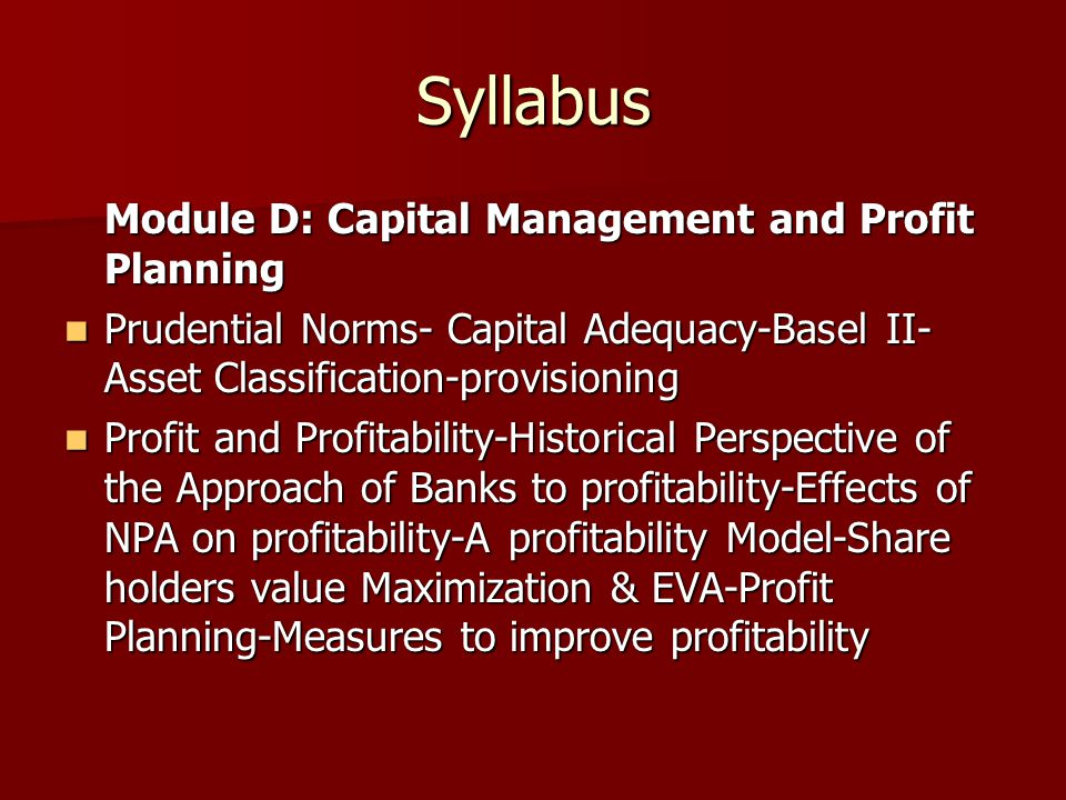 Syllabus Module D: Capital Management and Profit Planning