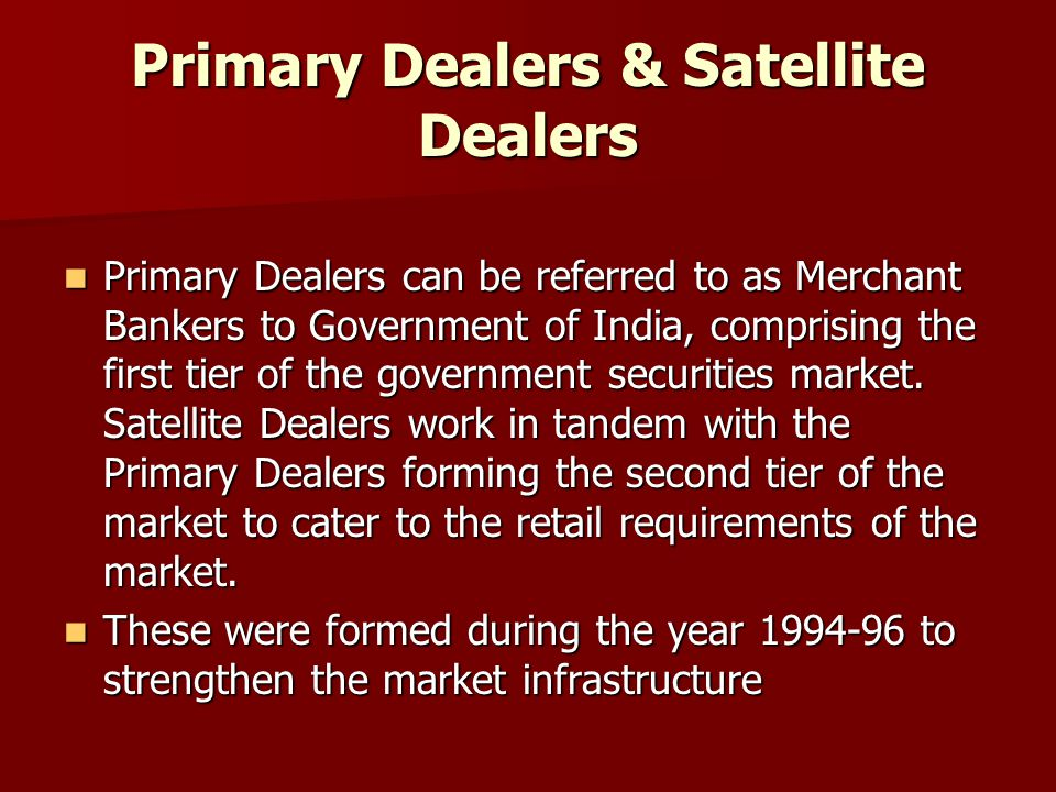 Primary Dealers & Satellite Dealers
