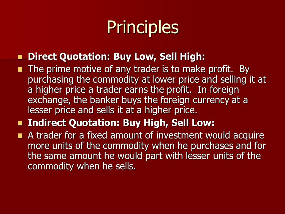 Principles Direct Quotation: Buy Low, Sell High: