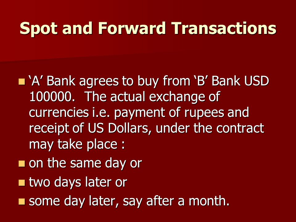 Spot and Forward Transactions