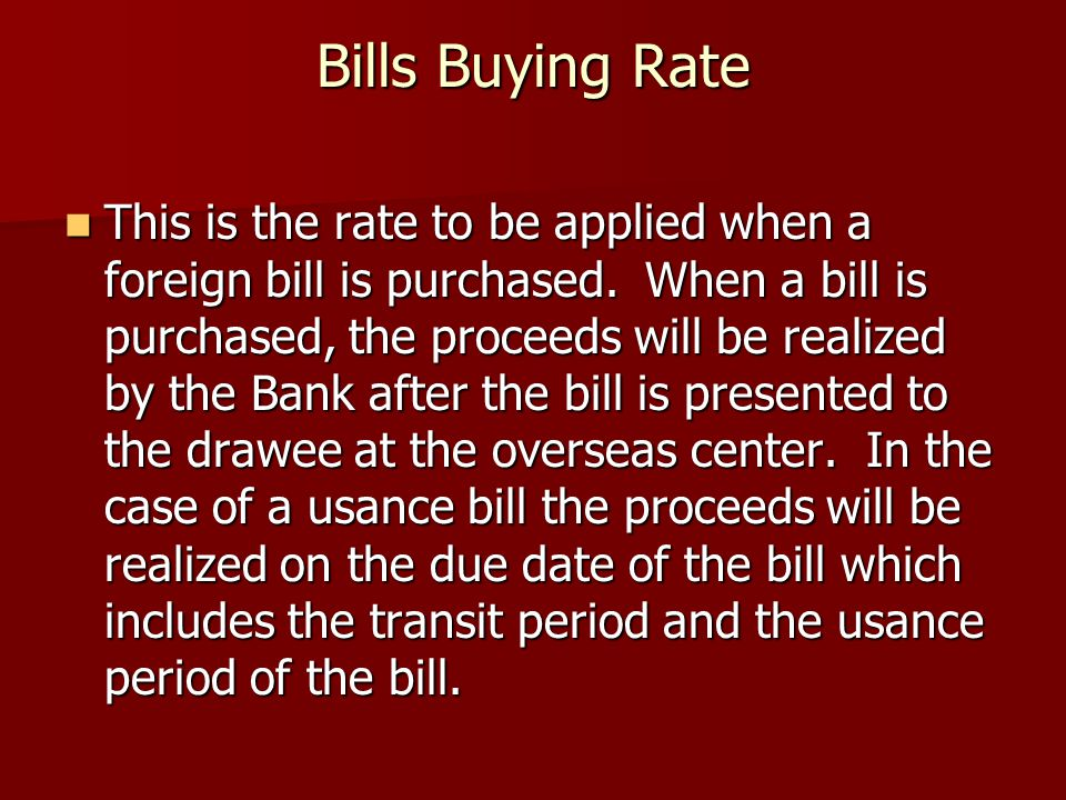 Bills Buying Rate
