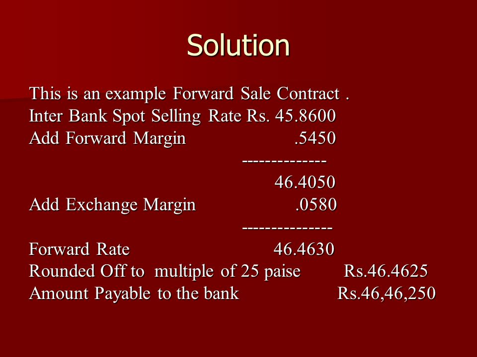 Solution This is an example Forward Sale Contract .