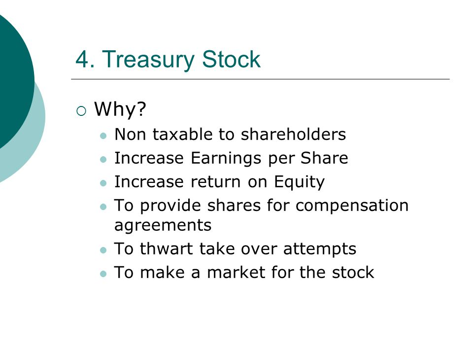 4. Treasury Stock Why Non taxable to shareholders