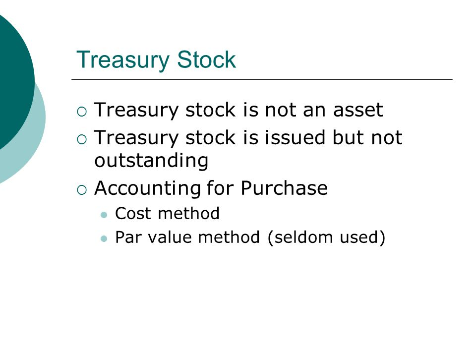 Treasury Stock Treasury stock is not an asset
