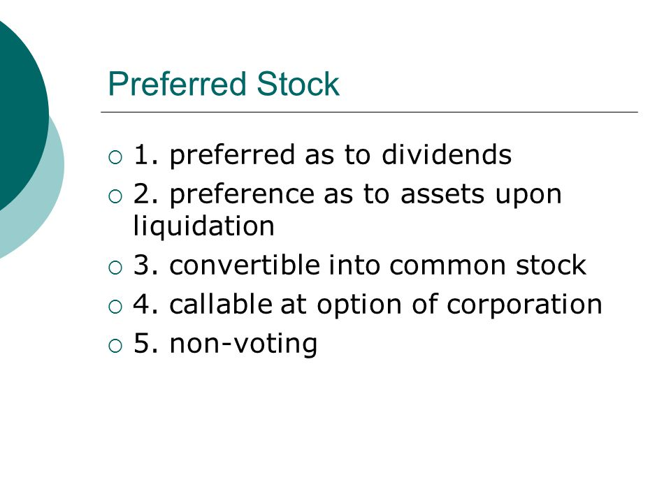 Preferred Stock 1. preferred as to dividends