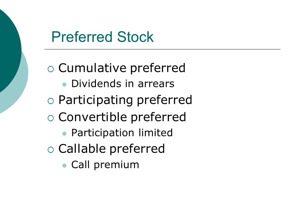 Preferred Stock Cumulative preferred Participating preferred