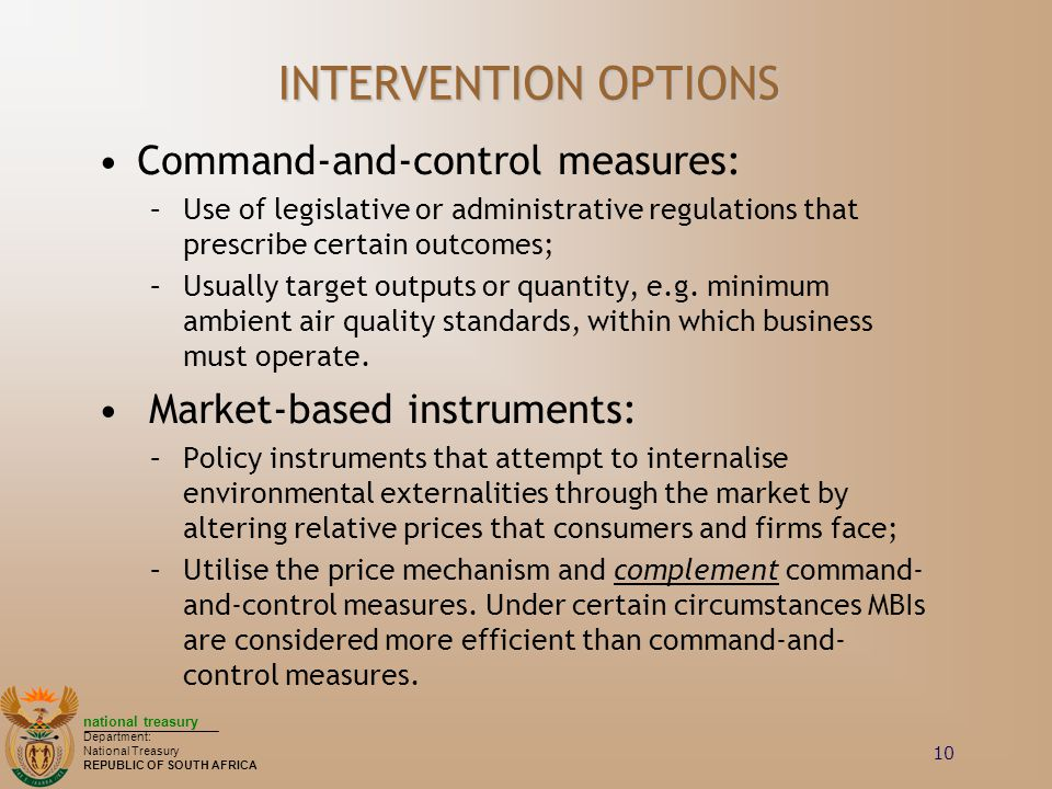 INTERVENTION OPTIONS Command-and-control measures: