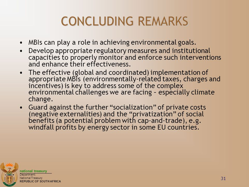 CONCLUDING REMARKS MBIs can play a role in achieving environmental goals.