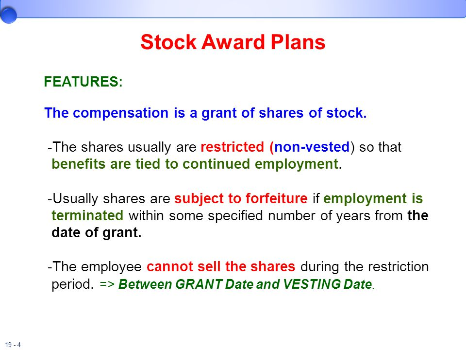 Stock Award Plans FEATURES: