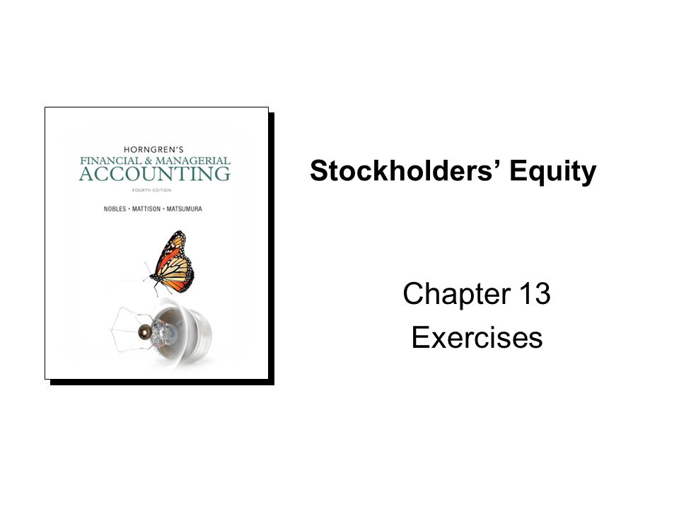 Stockholders' Equity Chapter 13 Exercises