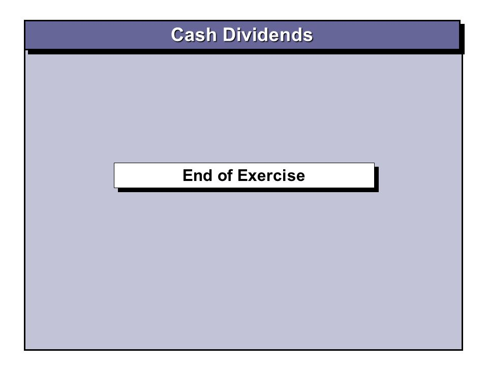 Cash Dividends End of Exercise