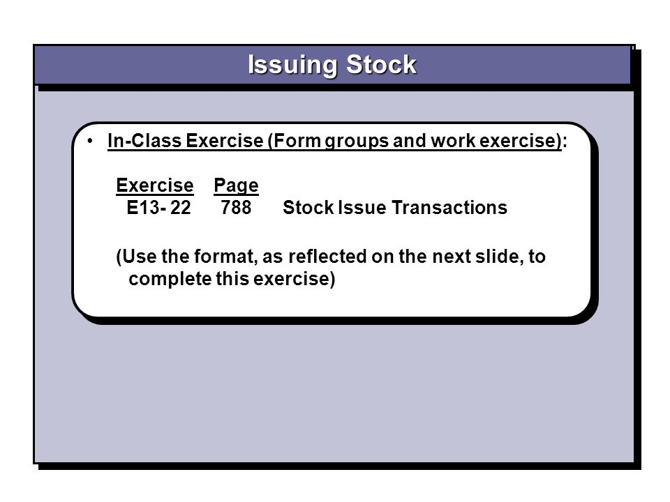 Issuing Stock In-Class Exercise (Form groups and work exercise):