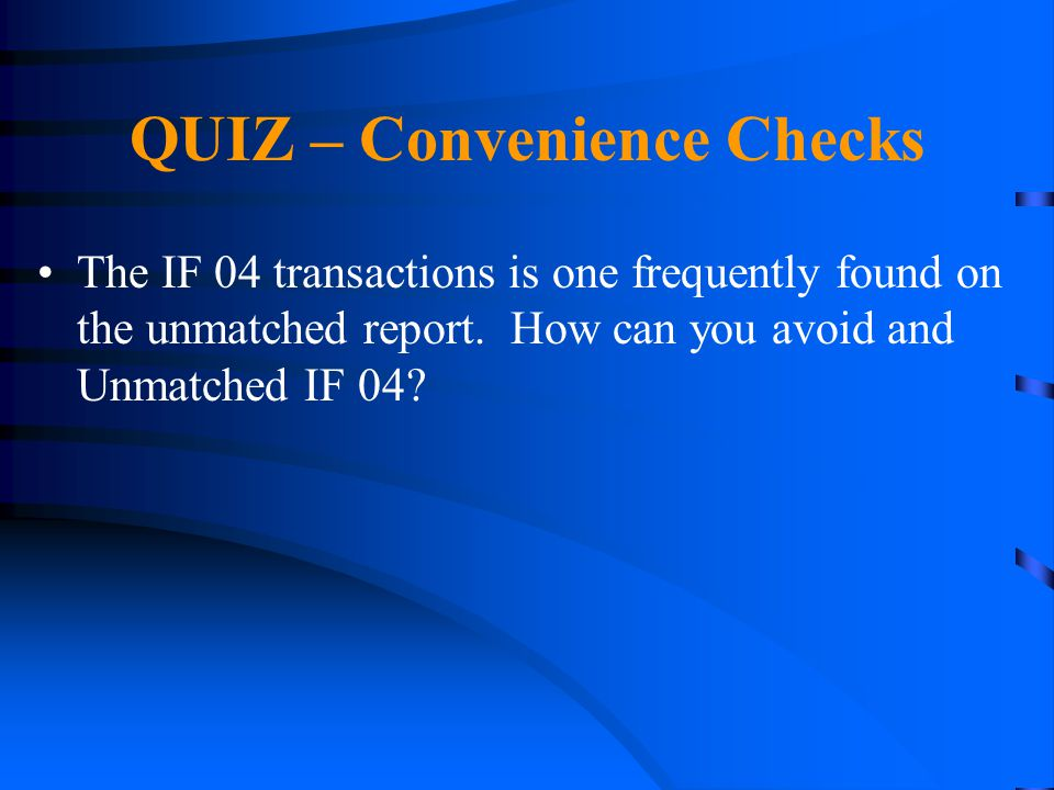QUIZ – Convenience Checks