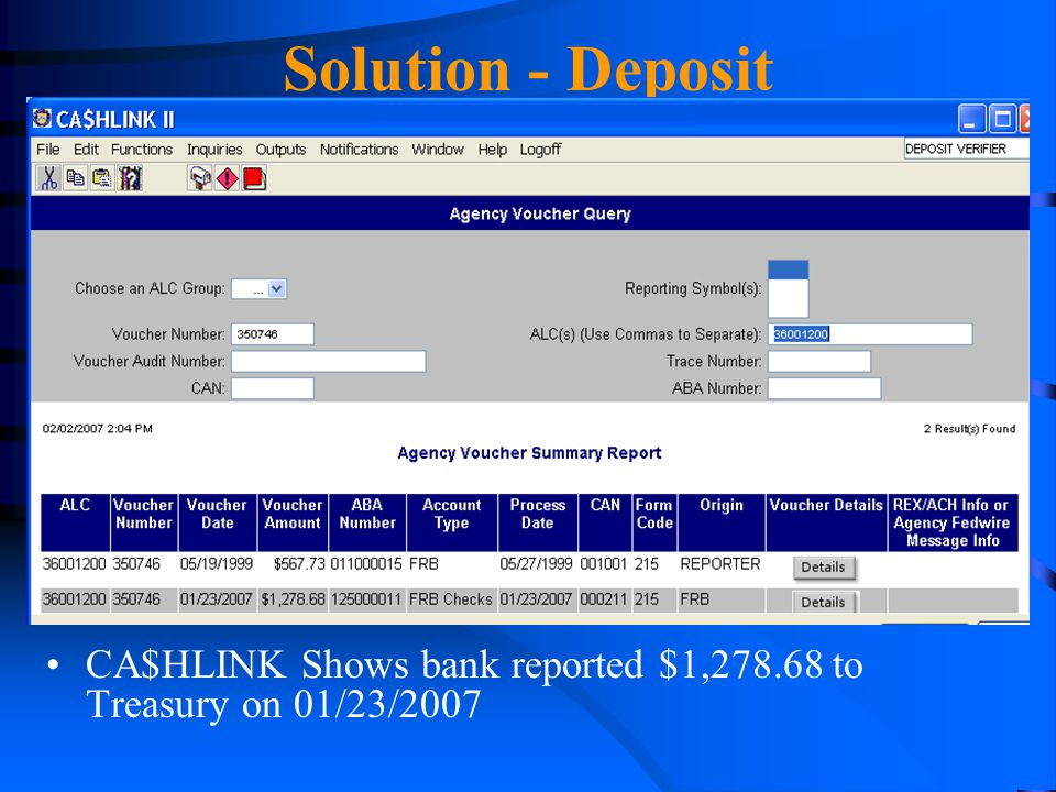 Solution - Deposit CA$HLINK Shows bank reported $1,278.68 to Treasury on 01/23/2007