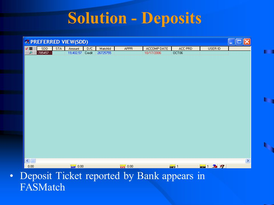 Solution - Deposits Deposit Ticket reported by Bank appears in FASMatch